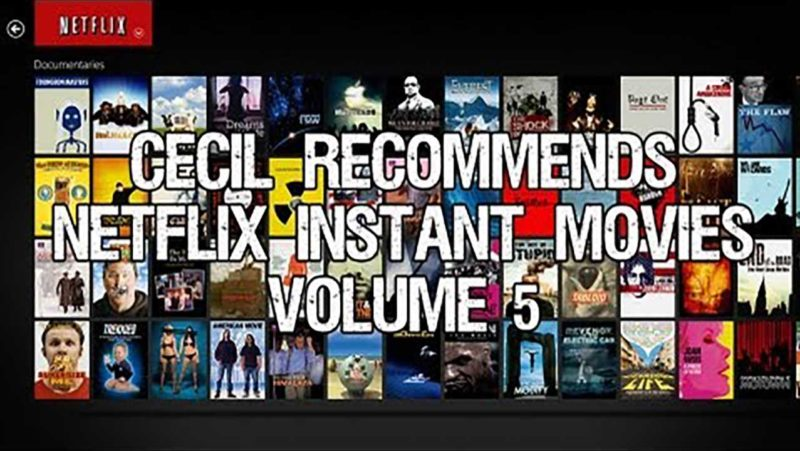 Cecil Recommends: Netflix Instant Movies Volume 5