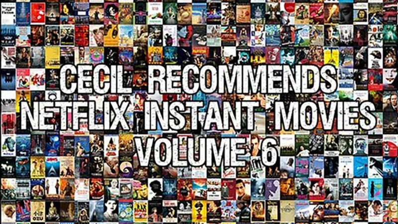 Cecil Recommends: Netflix Instant Movies Volume 6
