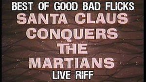 Santa Claus Conquers the Martians Live Riff Best Of