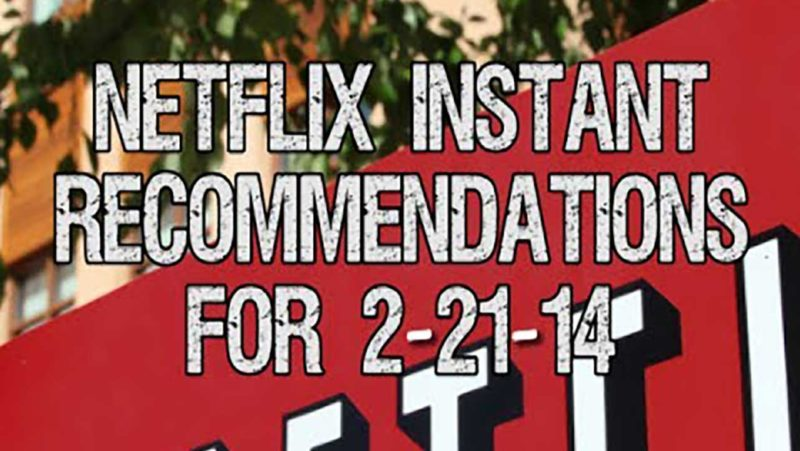 Netflix Instant Recommendations for 2-21-14