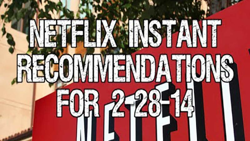 Netflix Instant Recommendations for 2-28-14