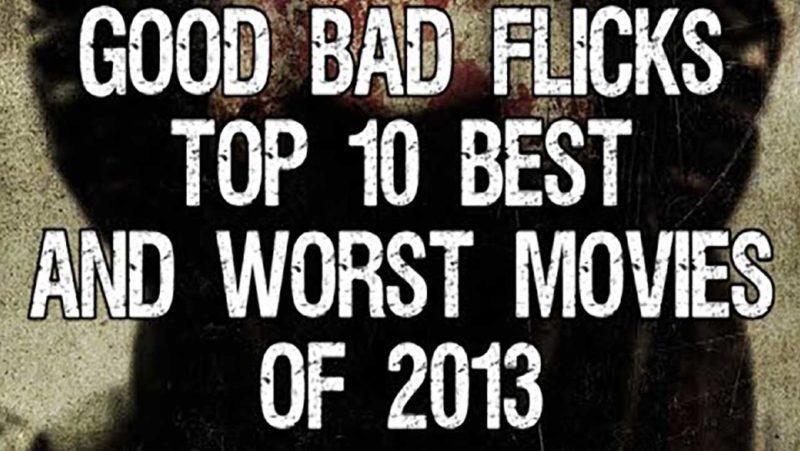 Top Ten Best and Worst Films of 2013