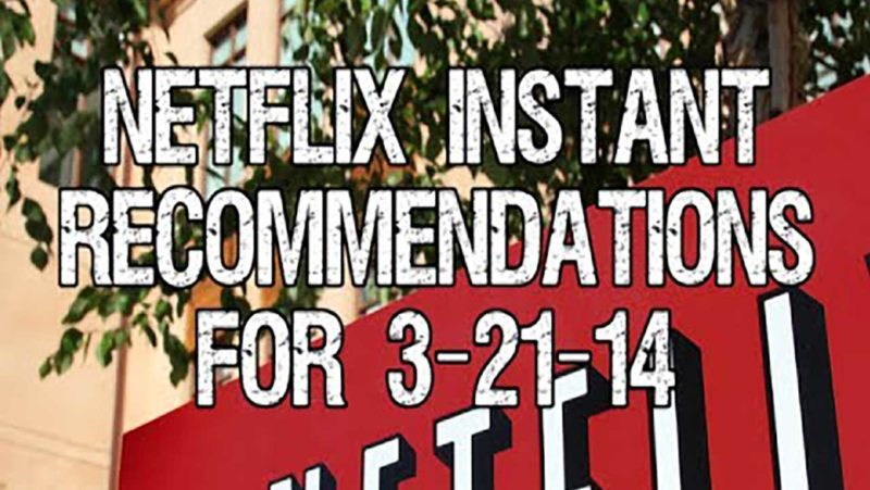 Netflix Instant Recommendations for 3-21-14