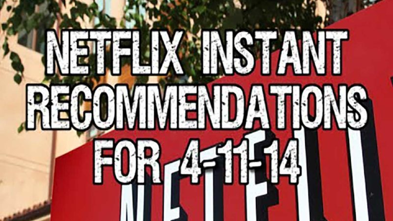 Netflix Instant Recommendations for 4-11-14