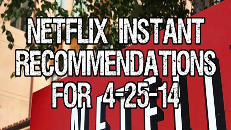 Netflix Instant Recommendations for 4-25-14