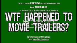 WTF Happened to Movie Trailers