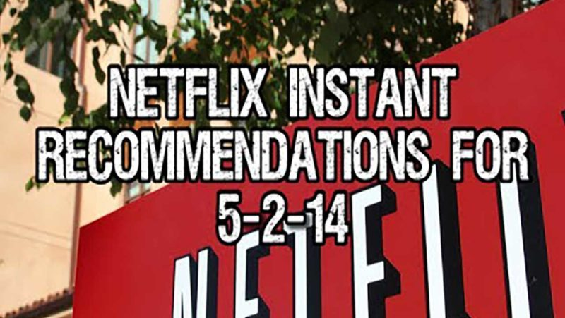 Netflix Instant Recommendations for 5-2-14