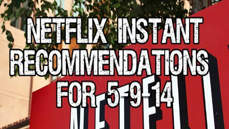 Netflix Instant Recommendations for 5-9-14