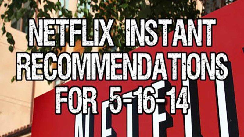 Netflix Instant Recommendations for 5-16-14