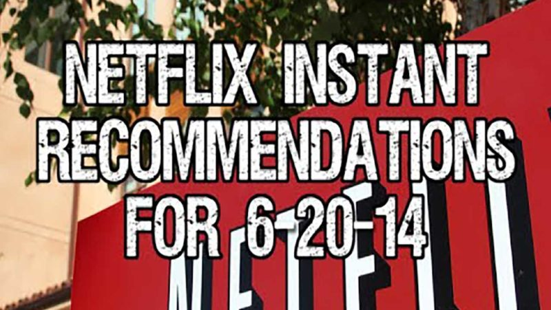 Netflix Instant Recommendations for 6-20-14