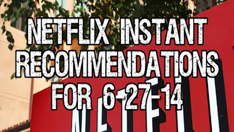 Netflix Instant Recommendations for 6-27-14