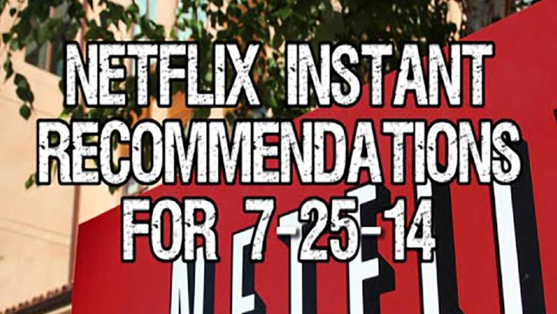 Netflix Instant Recommendations for 7-25-14