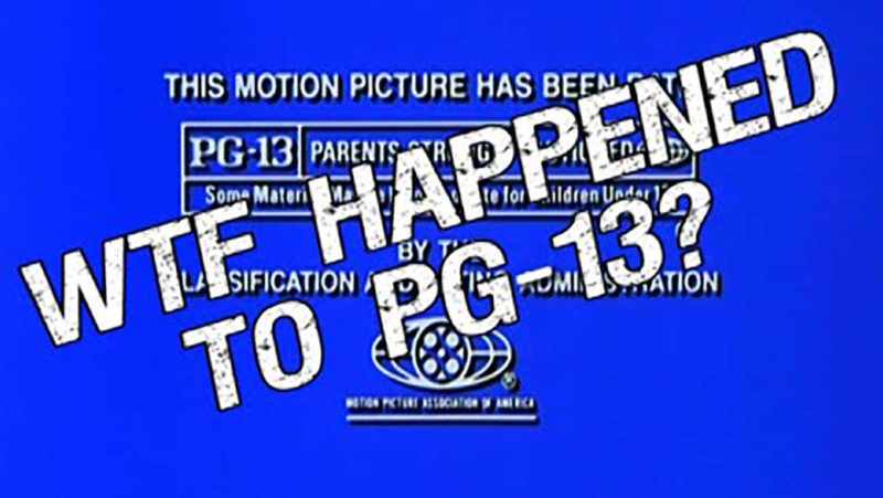 WTF Happened to PG-13?