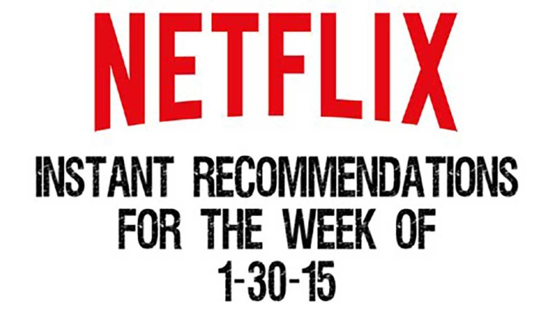 Netflix Instant Recommendations for 1-30-15