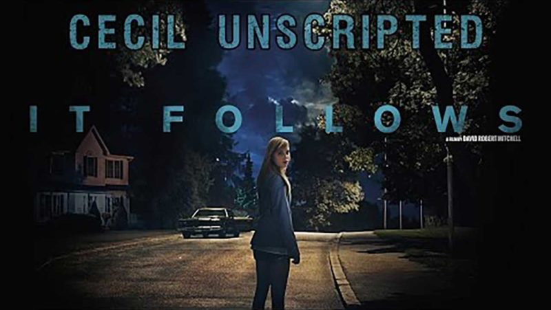 Cecil Unscripted - It Follows