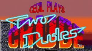 Two Crude Dudes - Cecil Plays