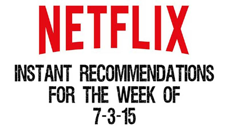 Netflix Instant Recommendations for 7-3-15