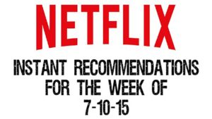 Netflix Instant Recommendations for 7-10-15