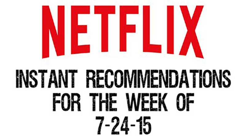Netflix Instant Recommendations for 7-24-15