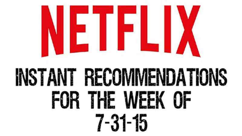 Netflix Instant Recommendations for 7-31-15