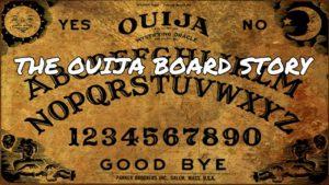 The Ouija Board Story