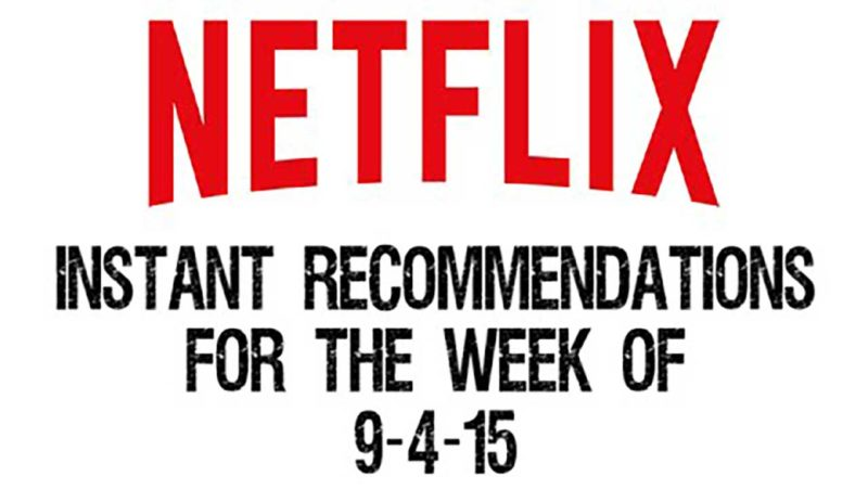 Netflix Instant Recommendations for 9-4-15