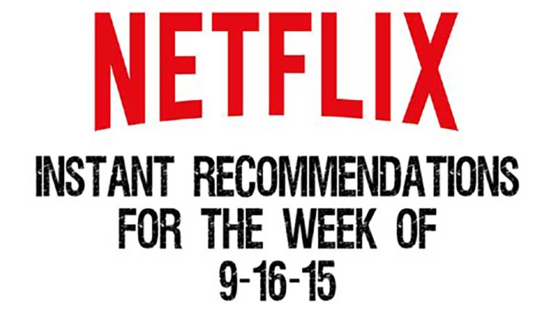 Netflix Instant Recommendations for 9-11-15