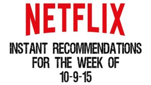 Netflix Instant Recommendations for 10-9-15