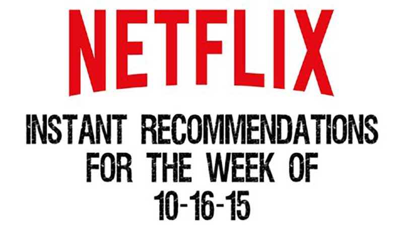 Netflix Instant Recommendations for 10-16-15