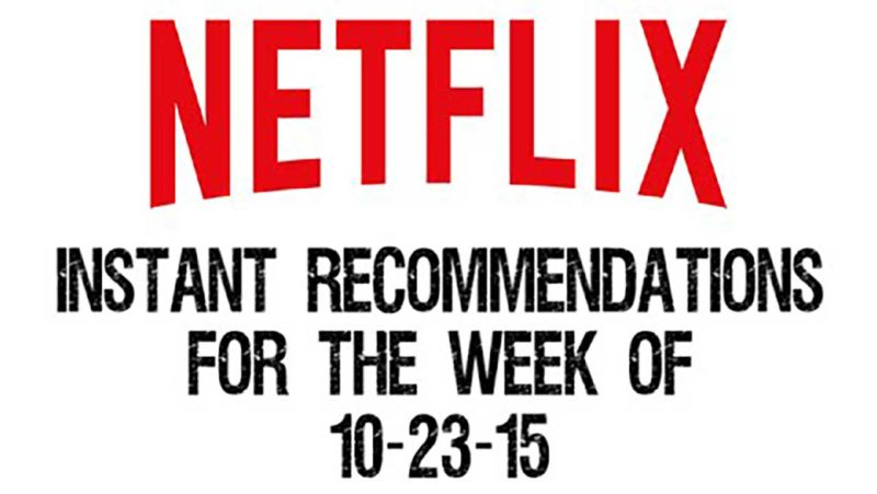 Netflix Instant Recommendations for 10-23-15