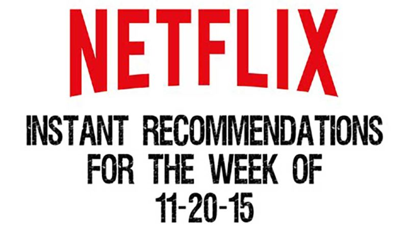 Netflix Instant Recommendations for 11-20-15