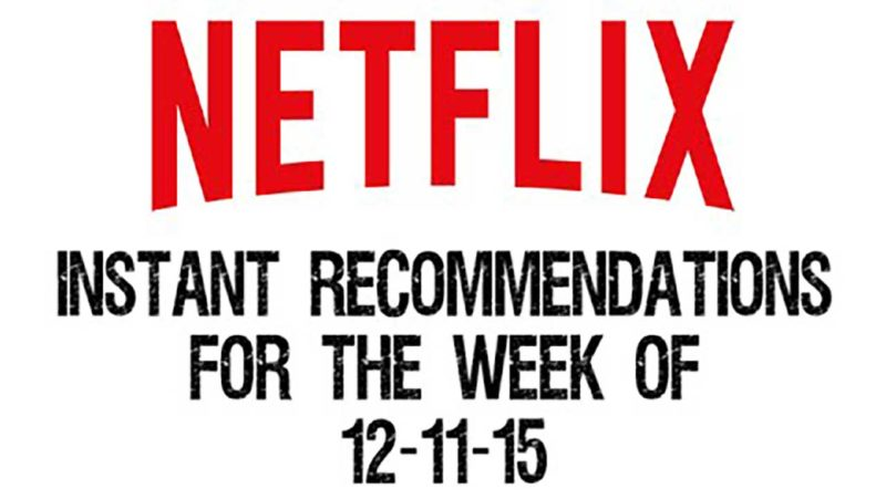 Netflix Instant Recommendations for 12-11-15
