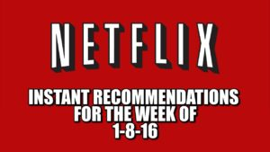 Netflix Instant Recommendations for 1-8-16