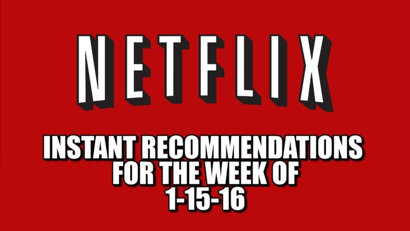 Netflix Instant Recommendations for 1-15-16