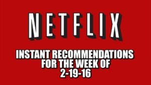 Netflix Instant Recommendations for 2-19-16