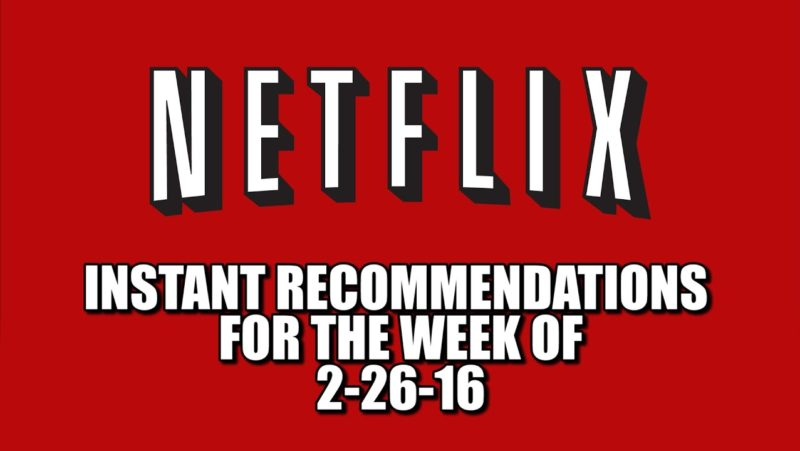 Netflix Instant Recommendations for 2-26-16