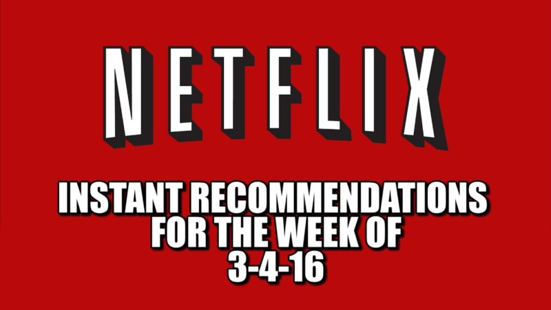 Netflix Instant Recommendations for 3-4-16