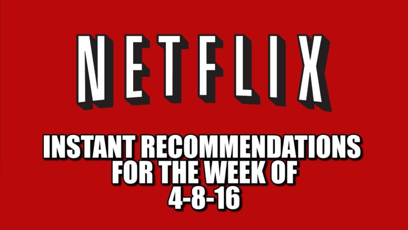 Netflix Instant Recommendations for 4-8-16