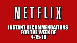 Netflix Instant Recommendations for 4-15-16
