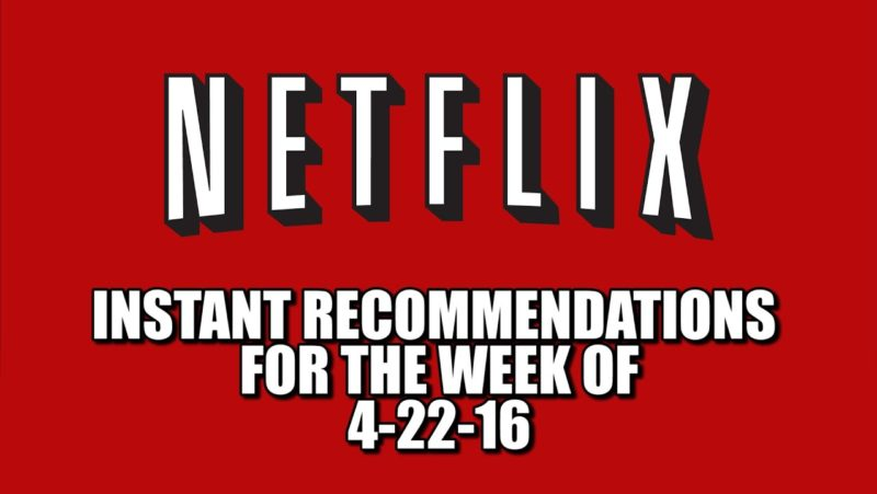 Netflix Instant Recommendations for 4-22-16