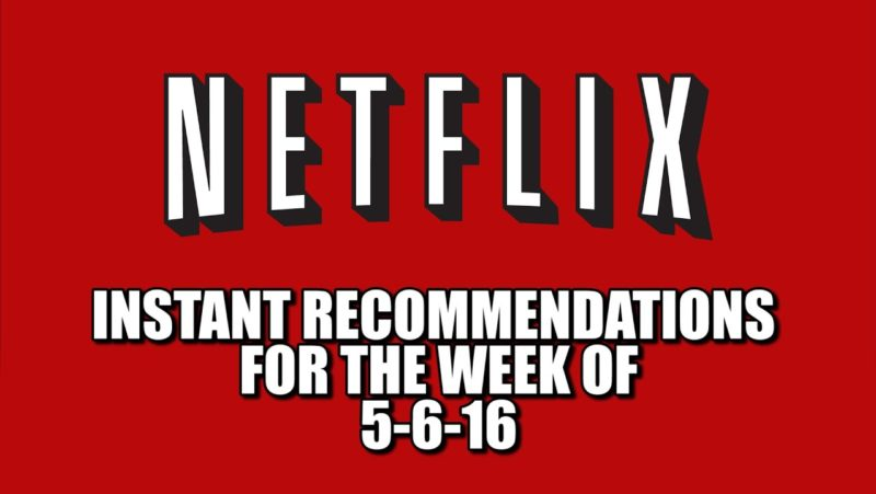 Netflix Instant Recommendations for 5-6-16