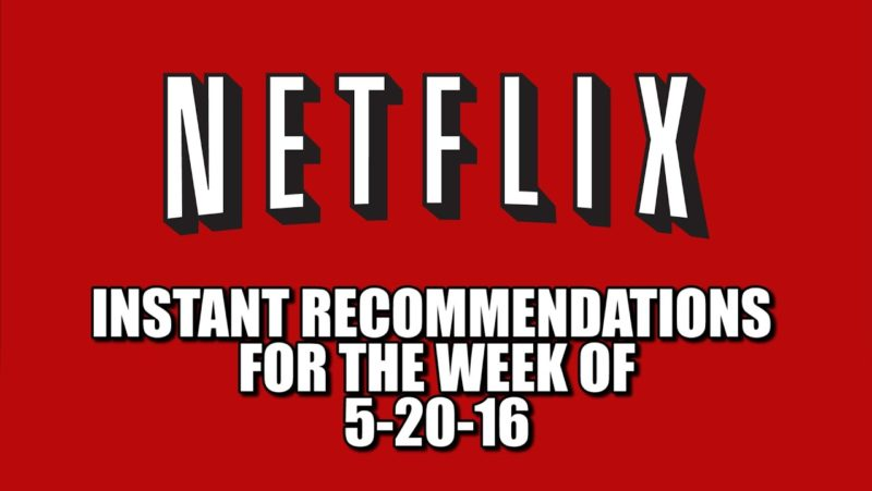 Netflix Instant Recommendations for 5-20-16