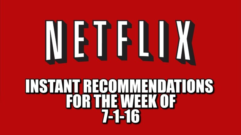 Netflix Instant Recommendations for 7-1-16