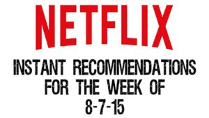 Netflix Instant Recommendations for 8-7-15